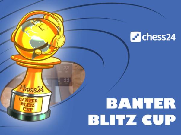 banter-blitz-cup-chess24
